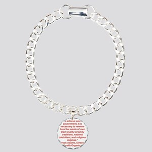 TO ACHIEVE WORLD GOVERNM Charm Bracelet, One Charm