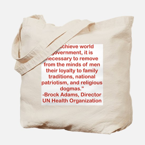 TO ACHIEVE WORLD GOVERNMENT... Tote Bag