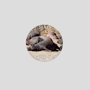 Hard Day Hippos Mini Button