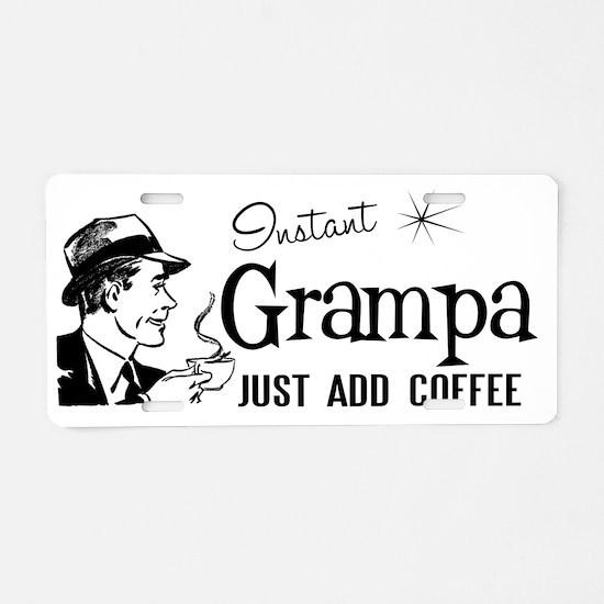 Instant Grampa Just Add Cof Aluminum License Plate
