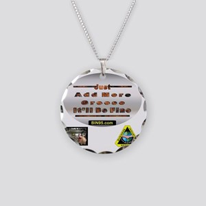 Add more greese itll be fine Necklace Circle Charm