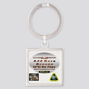 Add more greese itll be fine Square Keychain