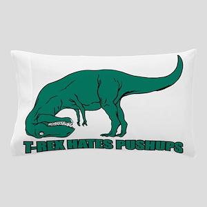 T-Rex Hates Pushups Pillow Case