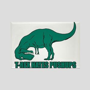 T-Rex Hates Pushups Rectangle Magnet