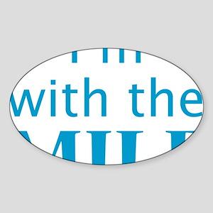 Im with the MILF Sticker (Oval)