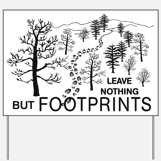 Leave Nothing but Footprints BLK Yard Sign