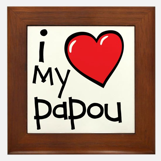 I Love My Papou Framed Tile
