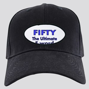 FIFTY..The ultimate F-word Baseball Hat