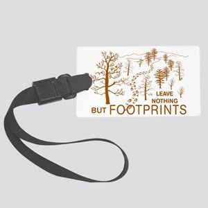 Leave Nothing but Footprints Bro Large Luggage Tag