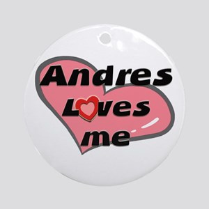 andres loves me  Ornament (Round)