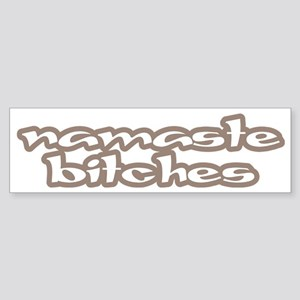 Namaste Bitches Sticker (Bumper)
