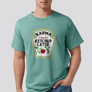 Karma will ketchup later T-Shirt