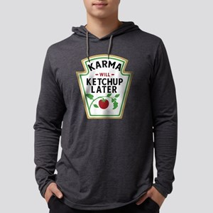 Karma will ketchup later Long Sleeve T-Shirt