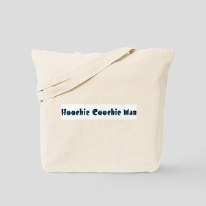 Hoochie Coochie Man Tote Bag
