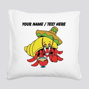 Custom Mexican Hermit Crab Square Canvas Pillow