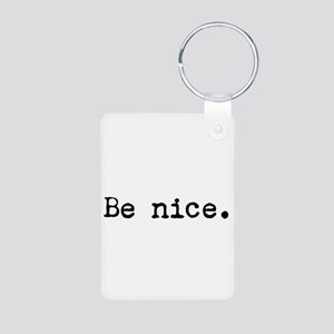 Be Nice Keychains