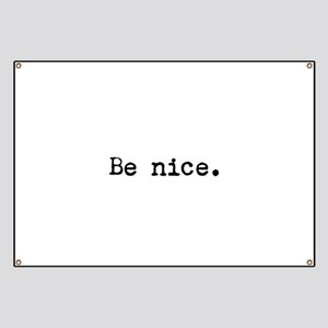 Be Nice Banner