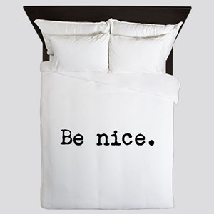 Be Nice Queen Duvet