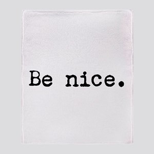 Be Nice Throw Blanket