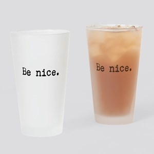 Be Nice Drinking Glass