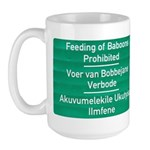 Don't feed the baboons! Large Mug