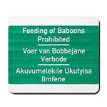 Don't feed the baboons! Mousepad