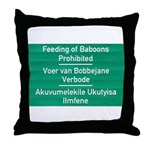 Don't feed the baboons! Throw Pillow
