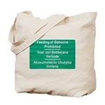 Don't feed the baboons! Tote Bag