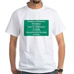 Don't feed the baboons! White T-Shirt