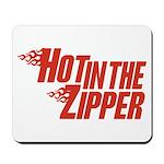 Hot in the Zipper Mousepad