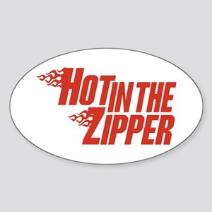 Hot in the Zipper Oval Sticker
