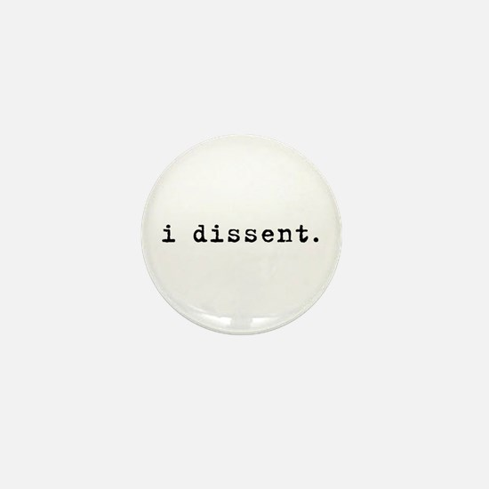 I Dissent (black) Mini Button