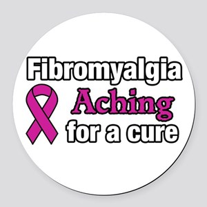 Fibromyalgia Aching For A Cure Aw Round Car Magnet