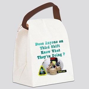 Does anyone on third shift know w Canvas Lunch Bag