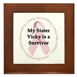I Support My Sister Vicky - Custom Framed Tile