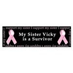 I Support My Sister Vicky - Custom Sticker (Bumper