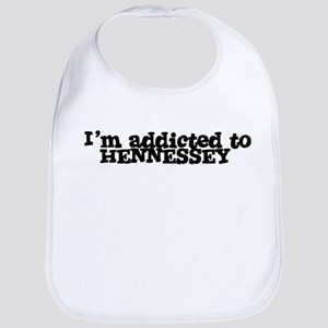 I'm Addicted to HENNESSEY Bib