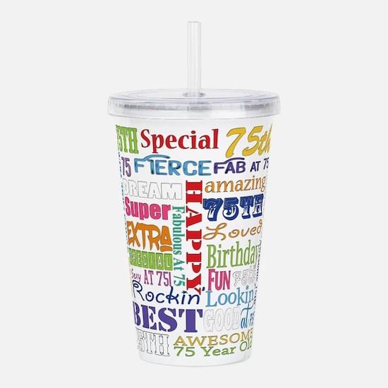 75th Birthday Typograp Acrylic Double-wall Tumbler