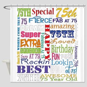 75th Birthday Typography Shower Curtain