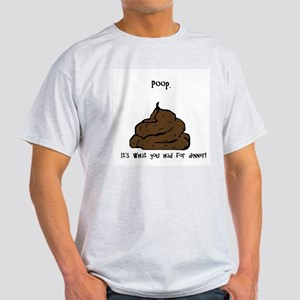 Poop. Light T-Shirt