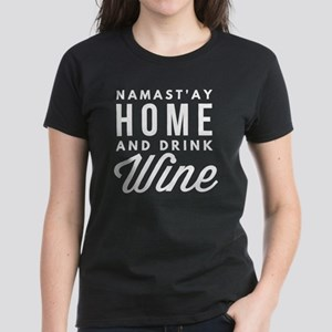 Namast'ay home and drink wine T-Shirt