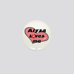 alysa loves me Mini Button