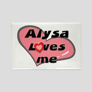 alysa loves me Rectangle Magnet