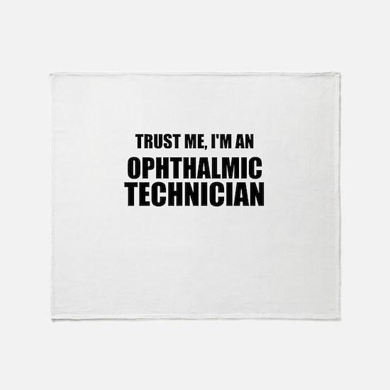 Trust Me, Im An Ophthalmic Technician Throw Blanke