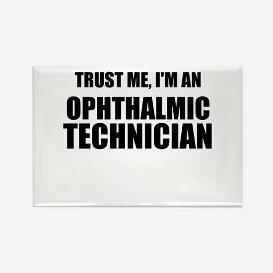 Trust Me, Im An Ophthalmic Technician Magnets