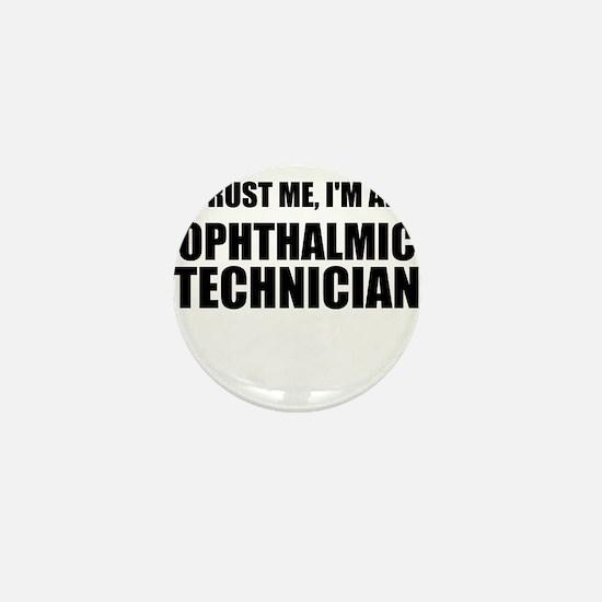 Trust Me, Im An Ophthalmic Technician Mini Button
