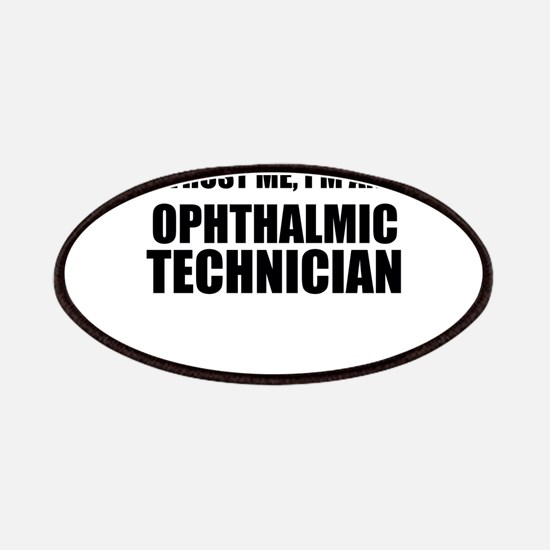 Trust Me, Im An Ophthalmic Technician Patches