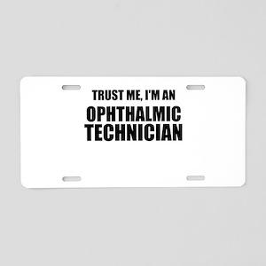 Trust Me, Im An Ophthalmic Technician Aluminum Lic