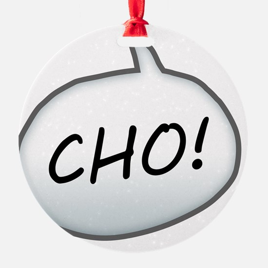 Cho Ornament