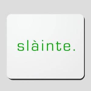 Slainte green Mousepad